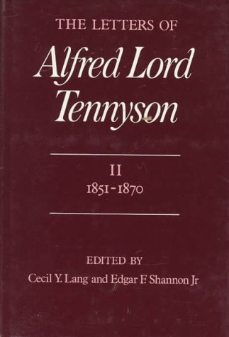 The Letters of Alfred Lord Tennyson, Volume II: 1851-1870 (9780674525849) by Tennyson, Alfred Lord