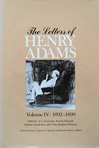 9780674526860: The Letters of Henry Adams, Volumes 4-6: 1892-1918 (v. 4-6)