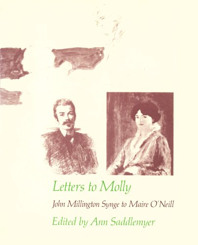 9780674528338: Letters to Molly: John Millington Synge to Maire O'Neill, 1906-1909 (Belknap Press)