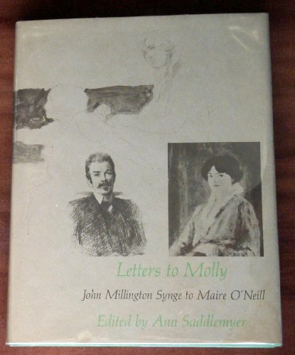 9780674528345: Letters to Molly: John Millington Synge to Maire O'Neill, 1906-1909 (Belknap Press)