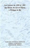 9780674528505: Les Lettres de 1289 et 1305 des ilkhan Aryun et Oljeitu a Phillipe le Bel (Harvard-Yenching Institute Scripta Mongolica Monograph Series)