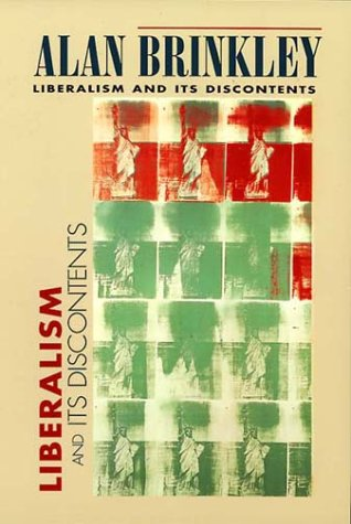Liberalism and Its Discontents: Alan Brinkley