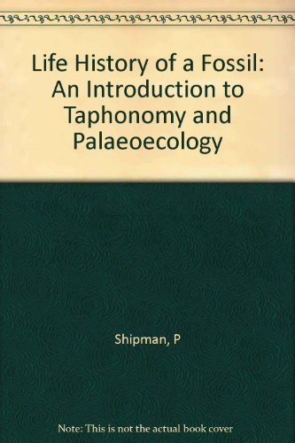 9780674530850: Life History of a Fossil: An Introduction to Taphonomy and Paleoecology