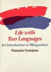 9780674530911: Life with Two Languages: Introduction to Bilingualism