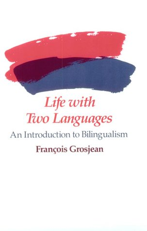 9780674530928: Life with Two Languages: Introduction to Bilingualism