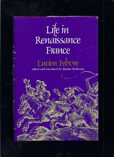 9780674531758: Life in Renaissance France