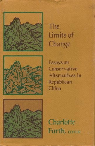 9780674534230: The Limits of Change: Essays on Conservative Alternatives in Republican China (Harvard East Asian)