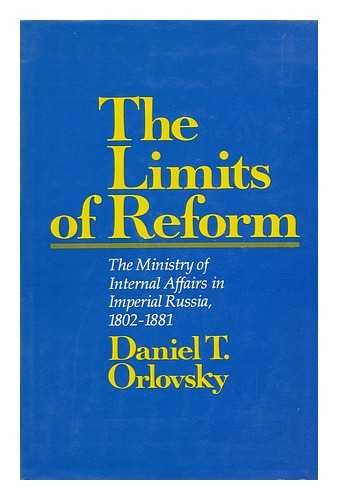 9780674534353: The Limits of Reform: The Ministry of Internal Affairs in Imperial Russia, 1802-1881 (RUSSIAN RESEARCH CENTER STUDIES)