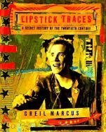 9780674535817: Lipstick Traces: A Secret History of the Twentieth Century