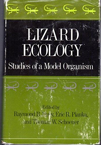 Lizard Ecology: Studies of a Model Organism: Huey, Raymond B., Panka, Eric R. & Schoener, Thomas W....