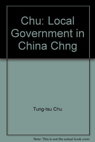 Local Government in China Under the Ch'Ing: T'Ung-Tsu, Ch'u