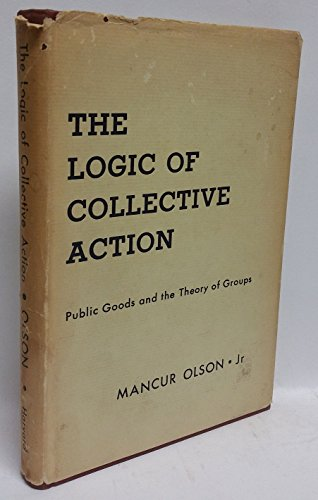 9780674537507: The Logic of Collective Action: Public Goods and the Theory of Groups (Harvard Economic Studies)
