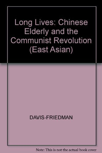 9780674538603: Long Lives: Chinese Elderly and the Communist Revolution (East Asian)