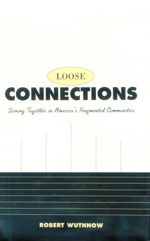 9780674539037: Loose Connections: Joining Together in America's Fragmented Communities