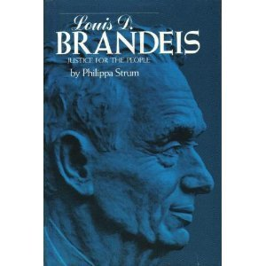 Louis D. Brandeis : justice for the people.: Strum, Philippa.