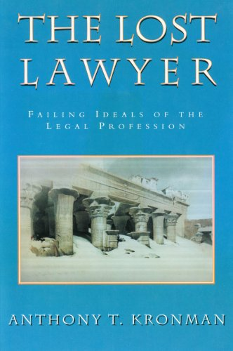 9780674539273: The Lost Lawyer: Failing Deals of the Legal Profession