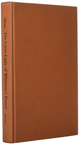 Lunar Light of Whitman s Poetry (Hardback): M. Wynn Thomas