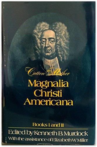 Cotton Mather, Magnalia Christi Americana, Books I: Murdock, Kenneth B.
