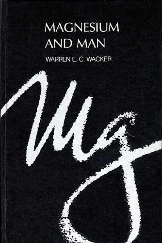 MAGNESIUM AND MAN.: Wacker, Warren E. C.