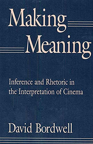 9780674543362: Making Meaning: Inference and Rhetoric in the Interpretation of Cinema