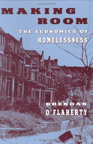 9780674543423: Making Room: The Economics of Homelessness