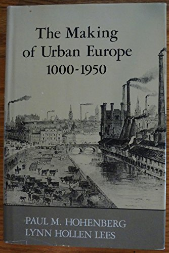 9780674543607: Making of Urban Europe, 1000-1950 (Studies in Urban History)