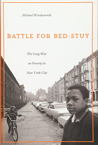 9780674545069: Battle for Bed-Stuy: The Long War on Poverty in New York City