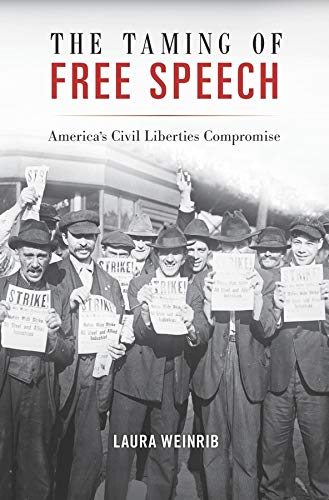 9780674545717: The Taming of Free Speech: America's Civil Liberties Compromise