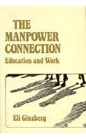 9780674548107: The Manpower Connection: Education and Work