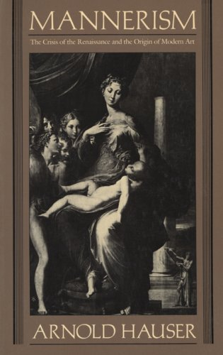 9780674548152: Mannerism: The Crisis of the Renaissance and the Origins of Modern Art