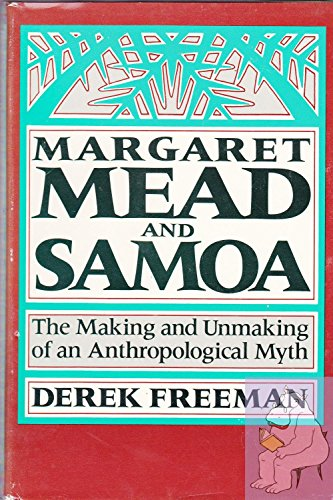 9780674548305: Freeman: Margaret Mead & Samoa: the Making & Unmaking of an Anthropological Myth: The Making and Unmaking of an Anthropological Myth