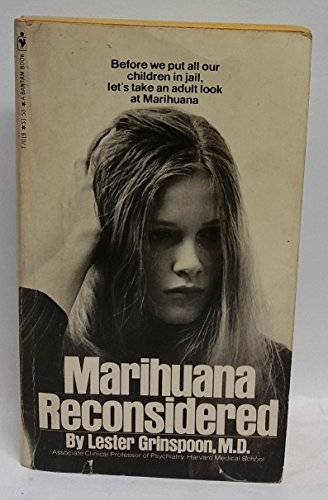 Marijuana Reconsidered: A Psychiatrist's Analysis of Marihuana: Lester Grinspoon