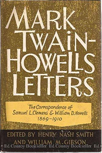 Mark Twain-Howells Letters: The Correspondence of Samuel L. Clemens and William D. Howells, 1872-1910. Vols. 1 & 2 (0674549007) by Samuel L. Clemens; William D. Howells