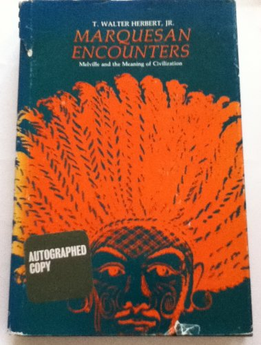 9780674550667: Marquesan Encounters: Melville and the Meaning of Civilization