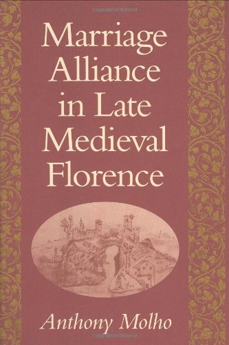 9780674550704: Marriage Alliance in Late Medieval Florence (Harvard Historical Studies)