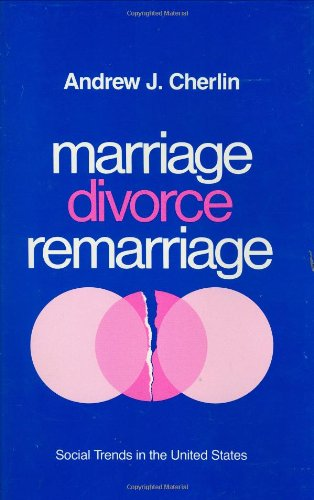 9780674550803: Marriage, Divorce, Remarriage, Revised and Enlarged Edition (Social Trends in the United States)