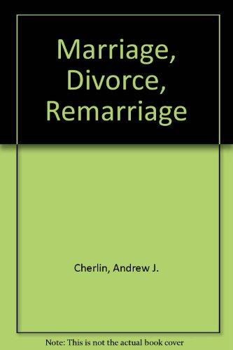 9780674550810: Marriage, Divorce, Remarriage