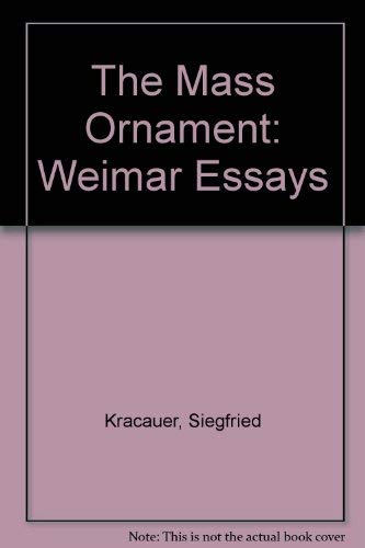 essay mass ornament weimar The mass ornament weimar essays help the essay kracauer ornament mass moral development essay plans questions and answers writing research papers in.