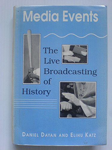 9780674559554: Media Events: Live Broadcasting of History