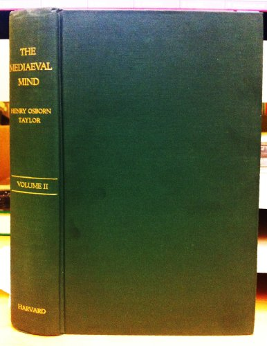 The Mediaeval Mind: a History of the: Taylor, Henry Osborn