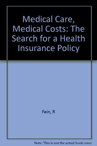 9780674560536: Medical Care, Medical Costs: The Search for a Health Insurance Policy