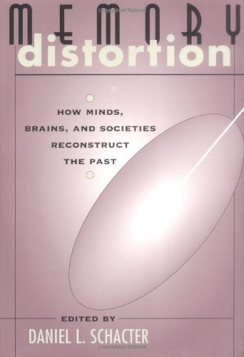 9780674566767: Memory Distortion: How Minds, Brains, and Societies Reconstruct the Past