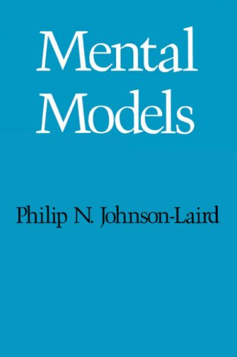 Mental Models: Towards a Cognitive Science of: Johnson-Laird, P. N.