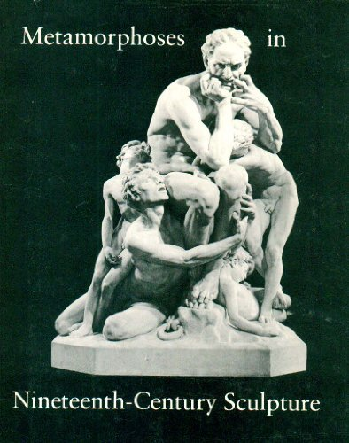 Metamorphoses in Nineteenth-Century Sculpture: Fogg Art Museum;