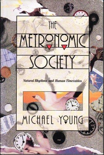 9780674571952: Metronomic Society: Natural Rhythms and Human Timetables