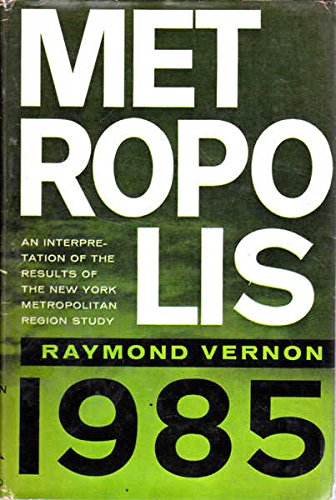 9780674572003: Metropolis 1985: Interpretation of the Findings of the New York Metropolitan Regional Study (New York Metropolitan Region Study)