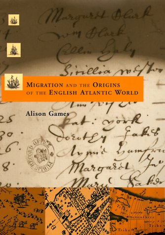 9780674573819: Migration and the Origins of the English Atlantic World (Harvard Historical Studies)