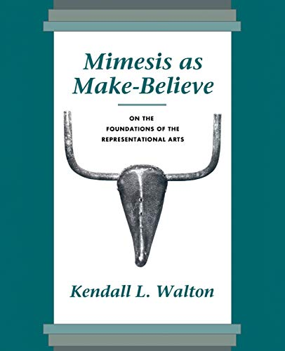 Mimesis as Make-Believe: On the Foundations of: Walton, Kendall L.