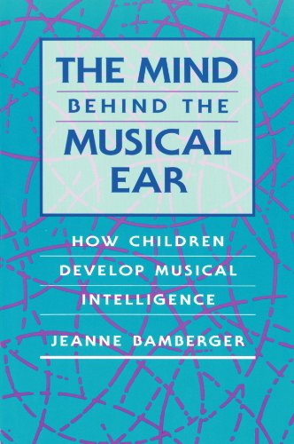 9780674576063: The Mind Behind the Musical Ear: How Children Develop Musical Intelligence