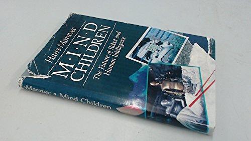 9780674576162: Mind Children: Future of Robot and Human Intelligence